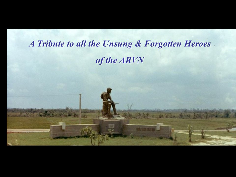 A Tribute to all the Unsung & Forgotten Heroes of the ARVN