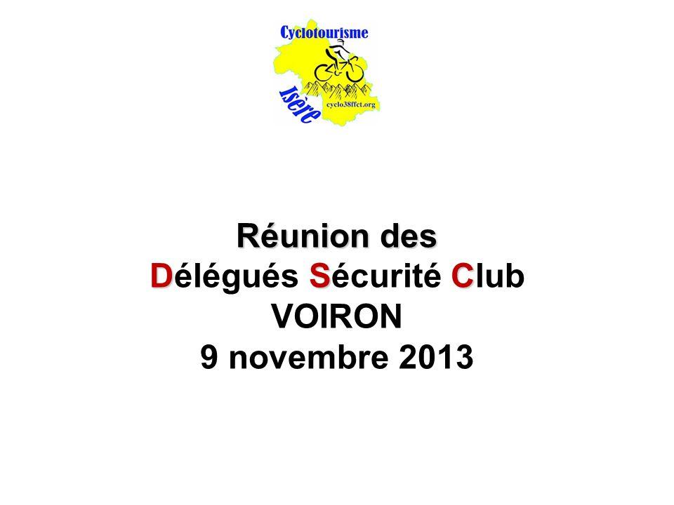 Réunion des DSC Réunion des Délégués Sécurité Club VOIRON 9 novembre 2013