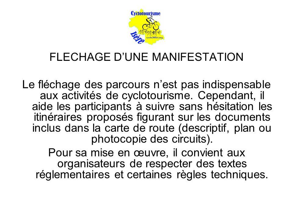 FLECHAGE D'UNE MANIFESTATION Le fléchage des parcours n'est pas indispensable aux activités de cyclotourisme. Cependant, il aide les participants à su