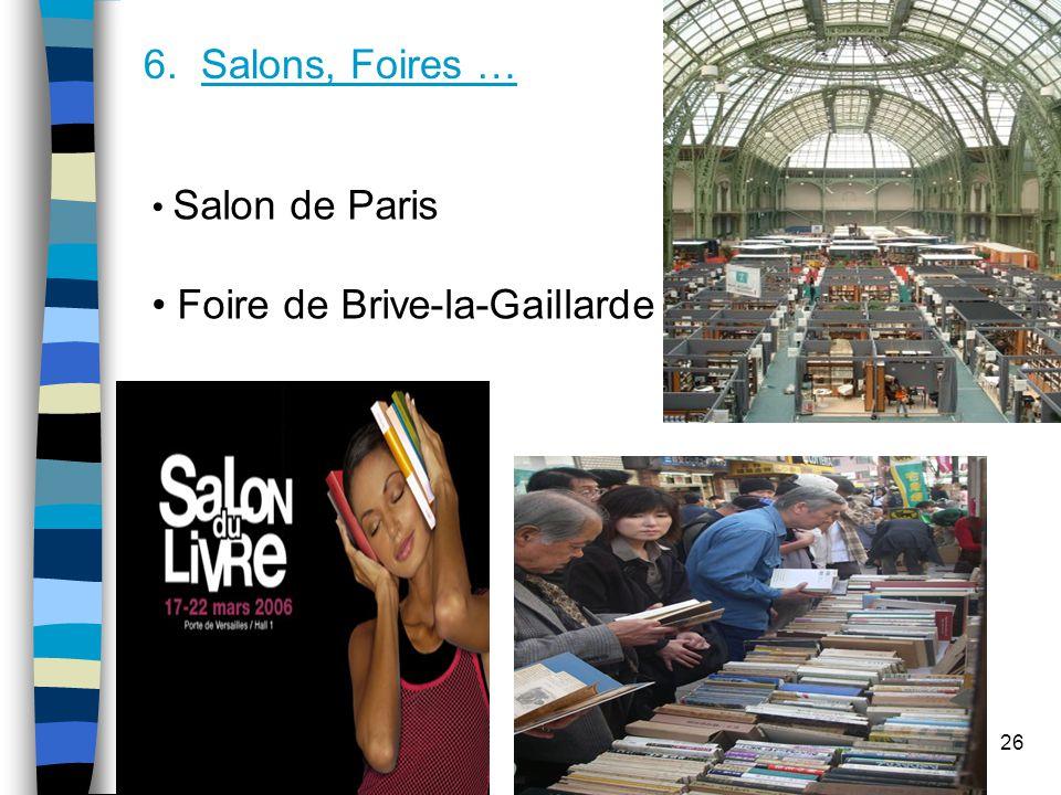 26 6. Salons, Foires … Salon de Paris Foire de Brive-la-Gaillarde