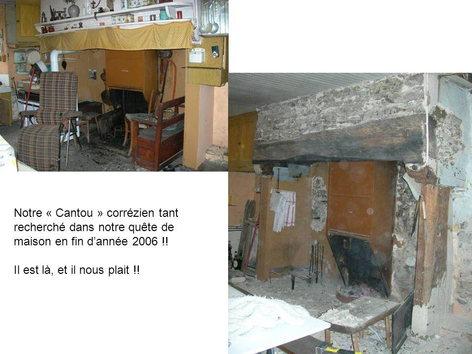 Notre « Cantou » corrézien tant recherché dans notre quête de maison en fin d'année 2006 !.