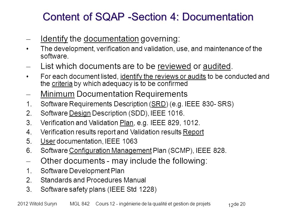 12 de 20 Cours 12 - ingénierie de la qualité et gestion de projetsMGL 8422012 Witold Suryn – Identify the documentation governing: The development, ve