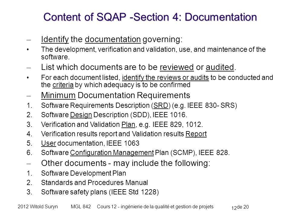 12 de 20 Cours 12 - ingénierie de la qualité et gestion de projetsMGL 8422012 Witold Suryn – Identify the documentation governing: The development, verification and validation, use, and maintenance of the software.