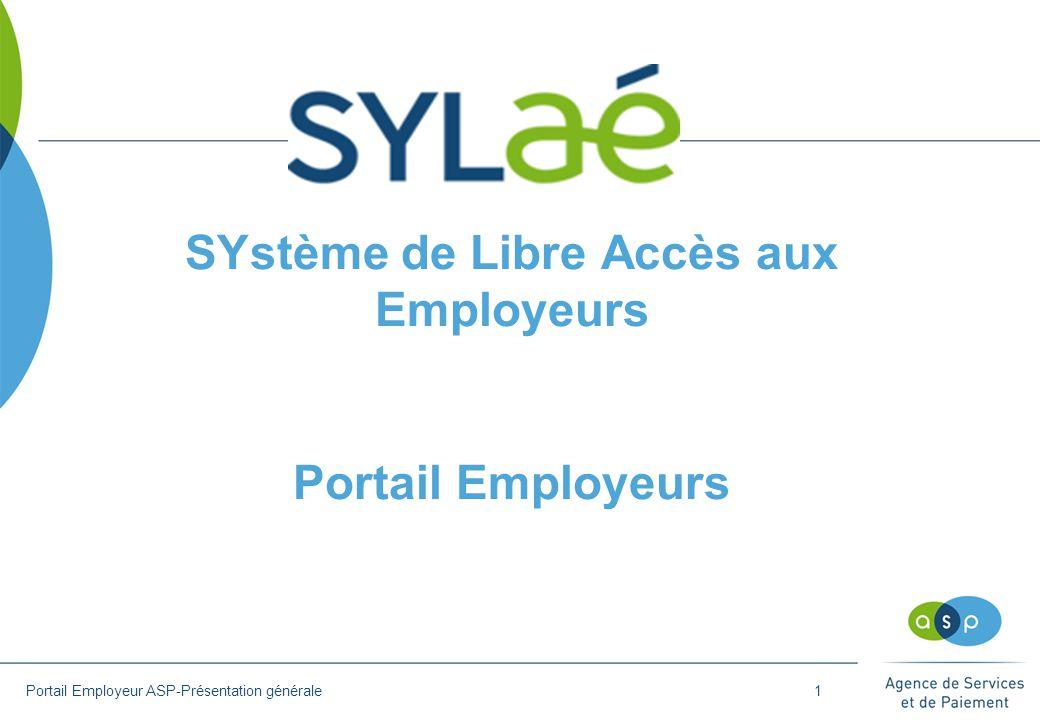 SYstème de Libre Accès aux Employeurs Portail Employeurs 1Portail Employeur ASP-Présentation générale