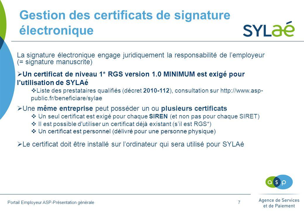 Gestion des certificats de signature électronique La signature électronique engage juridiquement la responsabilité de l'employeur (= signature manuscr