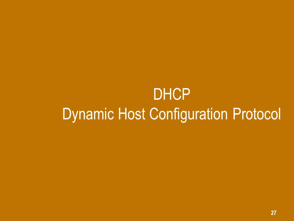 27 DHCP Dynamic Host Configuration Protocol