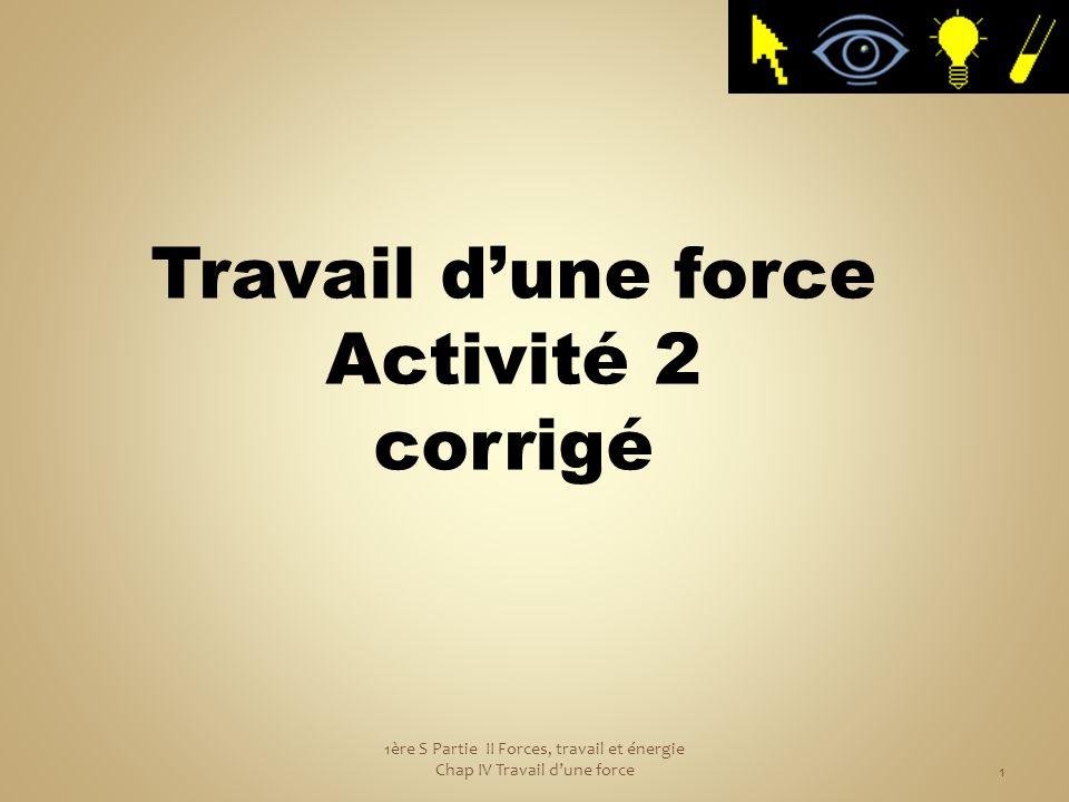 2 Activité n°2 : Travail et chemin suivi...