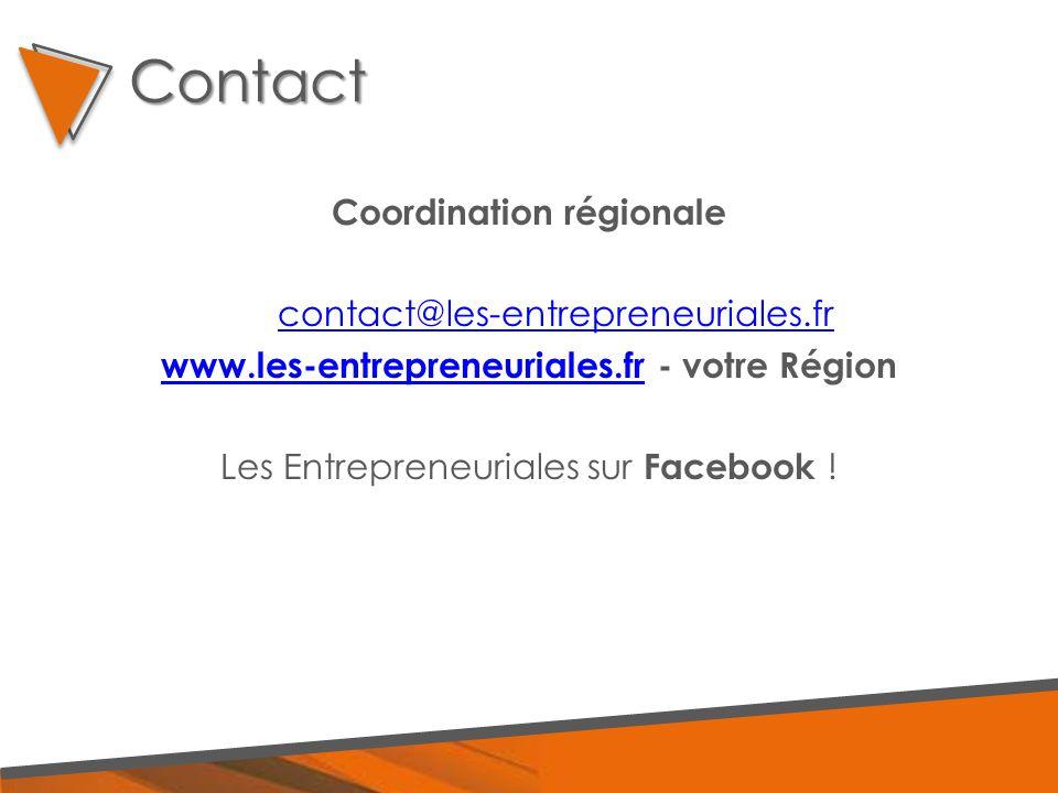 Coordination régionale contact@les-entrepreneuriales.fr www.les-entrepreneuriales.frwww.les-entrepreneuriales.fr - votre Région Les Entrepreneuriales