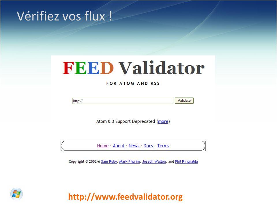 Vérifiez vos flux ! http://www.feedvalidator.org
