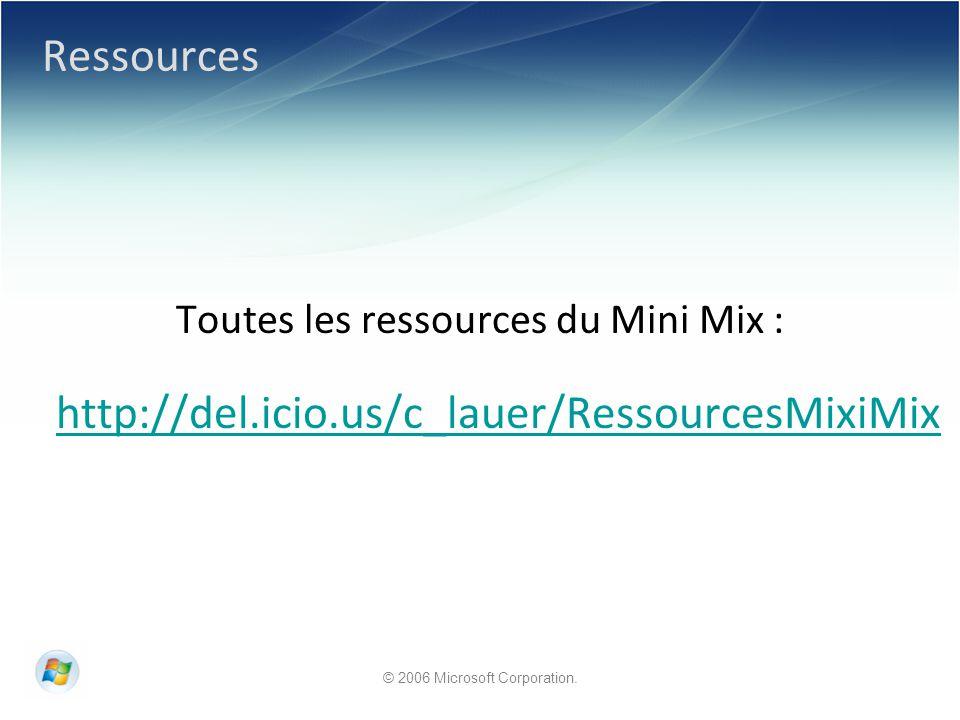 Ressources Toutes les ressources du Mini Mix : http://del.icio.us/c_lauer/RessourcesMixiMix http://del.icio.us/c_lauer/RessourcesMixiMix
