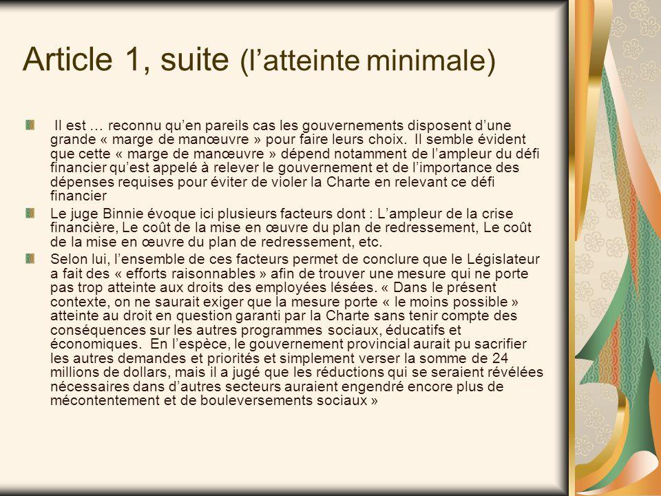 Article 1, suite (l'atteinte minimale) Il est … reconnu qu'en pareils cas les gouvernements disposent d'une grande « marge de manœuvre » pour faire leurs choix.