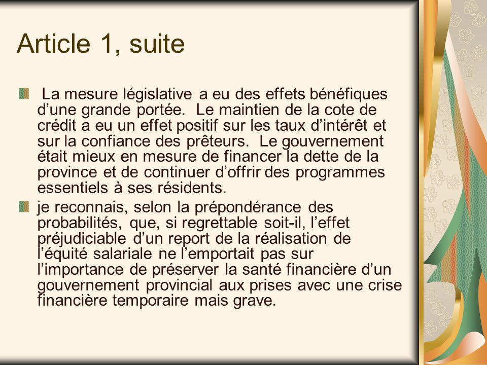 Article 1, suite La mesure législative a eu des effets bénéfiques d'une grande portée.