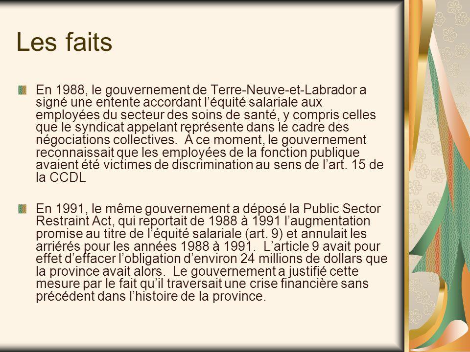 Les faits En 1988, le gouvernement de Terre-Neuve-et-Labrador a signé une entente accordant l'équité salariale aux employées du secteur des soins de santé, y compris celles que le syndicat appelant représente dans le cadre des négociations collectives.