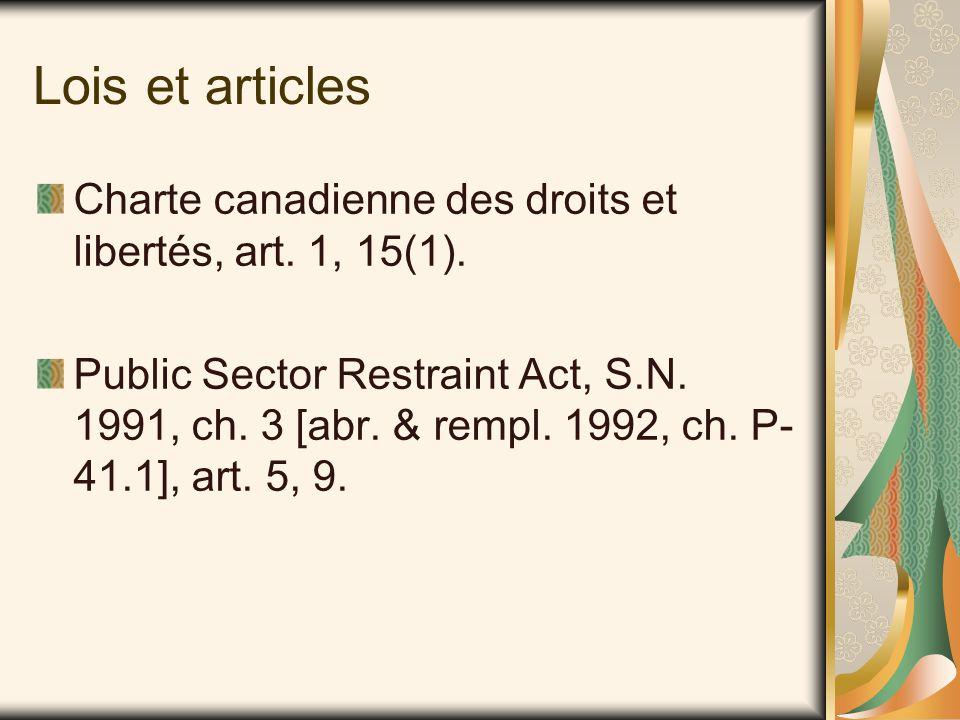 Questions en litige 1.L'article 9 de la Public Sector Restraint Act, S.N.