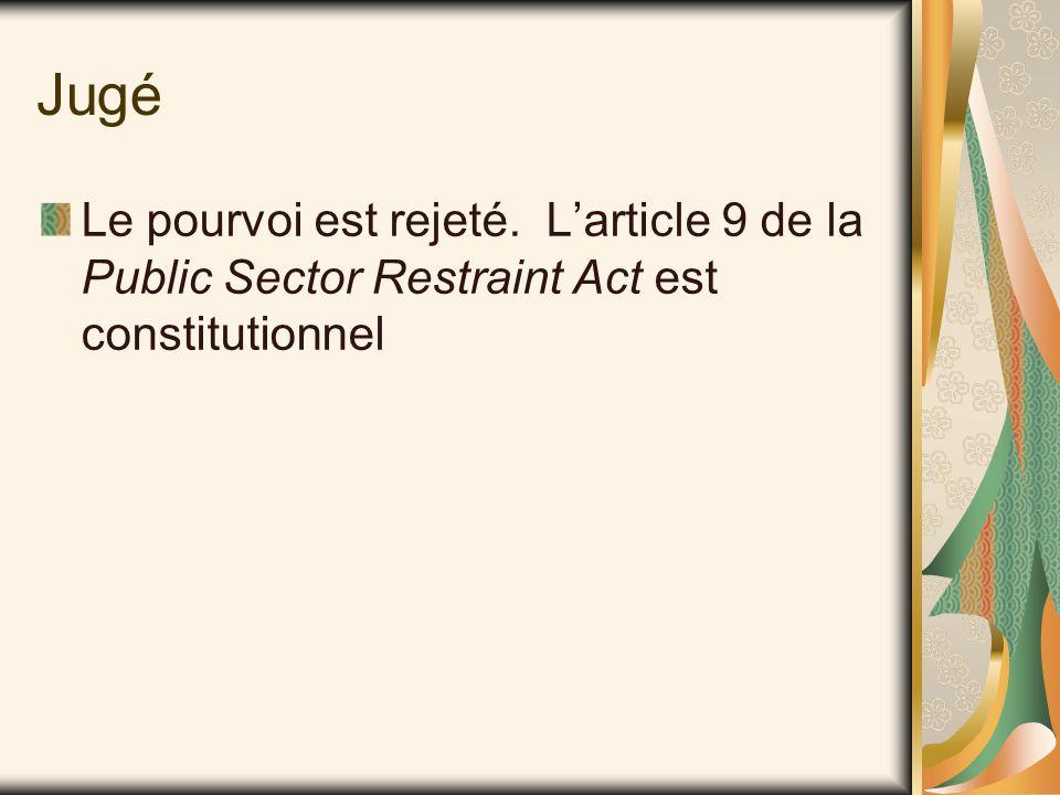 Motifs : article 15 La Public Sector Restraint Act de 1991 avait pour effet de confirmer une politique de discrimination fondée sur le sexe que le gouvernement provincial avait lui-même dénoncée trois ans auparavant.