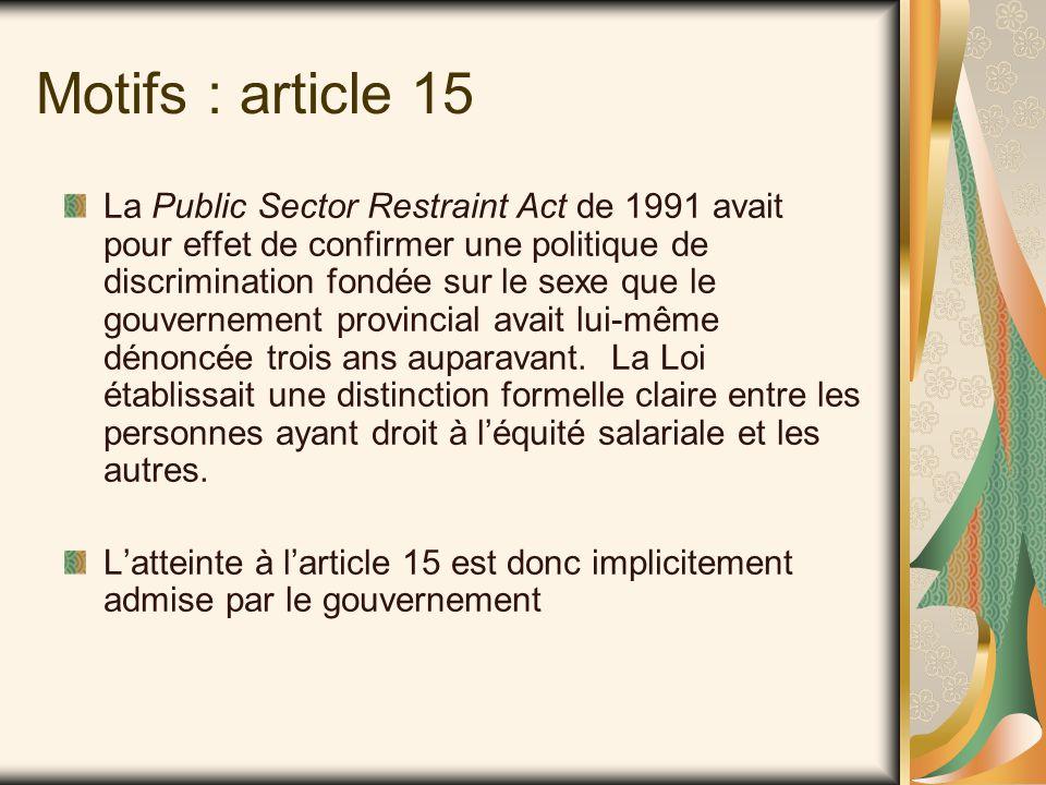 Motifs :(Juge Binnie) Article 1 L'article 9 de la Public Sector Restraint Act est justifiable au sens de l'article premier de la Charte.