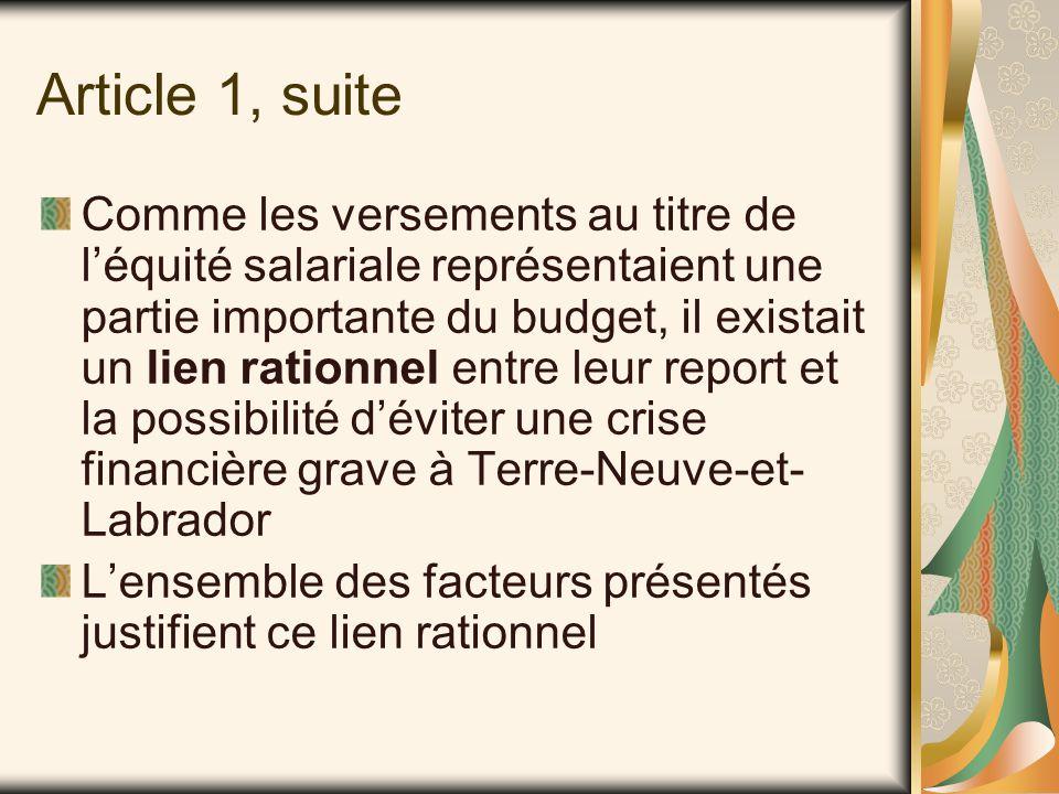 Article 1, suite Comme les versements au titre de l'équité salariale représentaient une partie importante du budget, il existait un lien rationnel entre leur report et la possibilité d'éviter une crise financière grave à Terre-Neuve-et- Labrador L'ensemble des facteurs présentés justifient ce lien rationnel