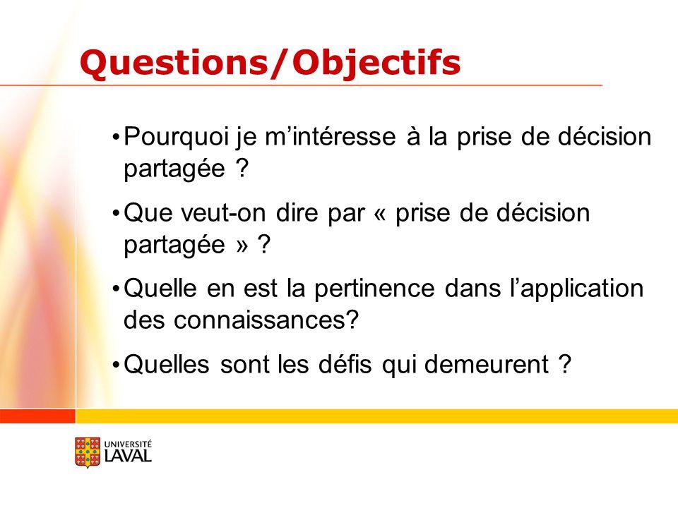 Questions/Objectifs Pourquoi je m'intéresse à la prise de décision partagée .