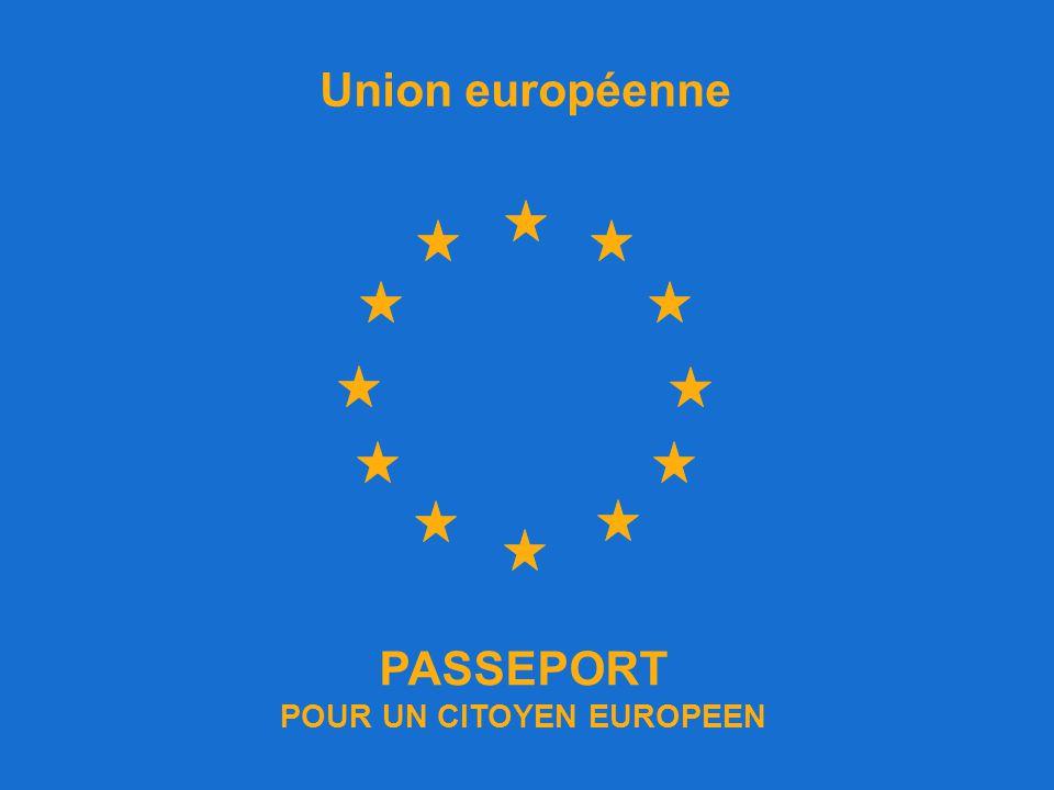 PASSEPORT POUR UN CITOYEN EUROPEEN Union européenne