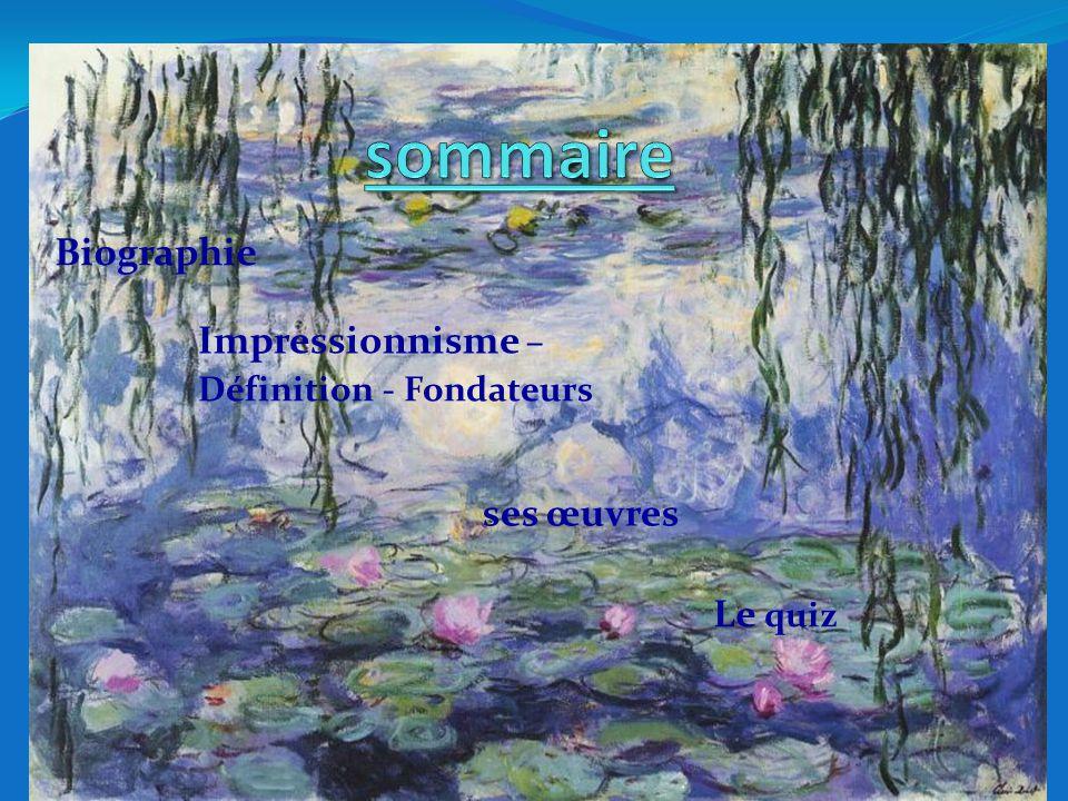 Biographie Impressionnisme – Définition - Fondateurs ses œuvres Le quiz