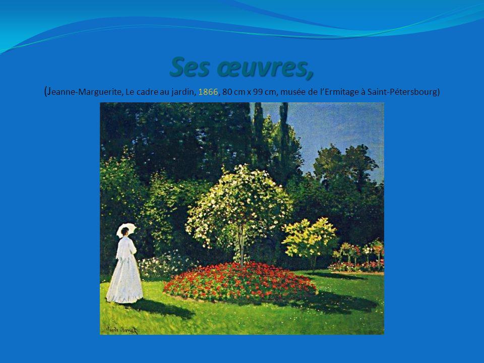 Ses œuvres, Ses œuvres, (J eanne-Marguerite, Le cadre au jardin, 1866, 80 cm x 99 cm, musée de l'Ermitage à Saint-Pétersbourg)