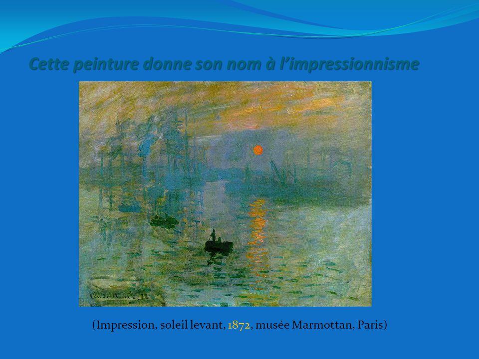 Cette peinture donne son nom à l'impressionnisme (Impression, soleil levant, 1872, musée Marmottan, Paris)
