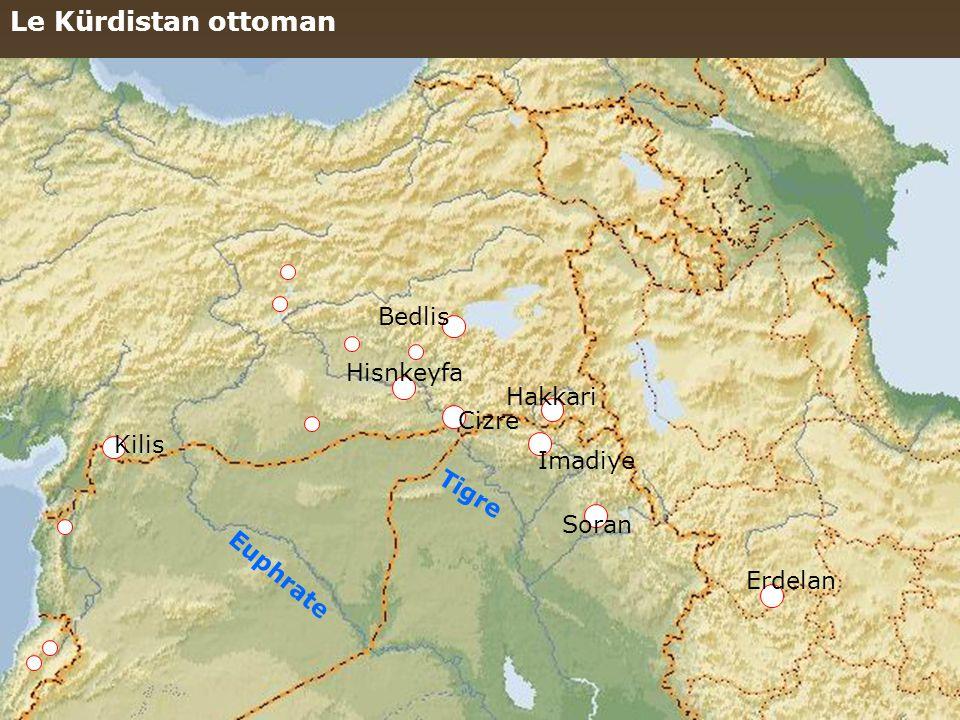 Le Kürdistan ottoman Euphrate Tigre Kilis Hisnkeyfa Bedlis Cizre Hakkari Soran Imadiye Erdelan