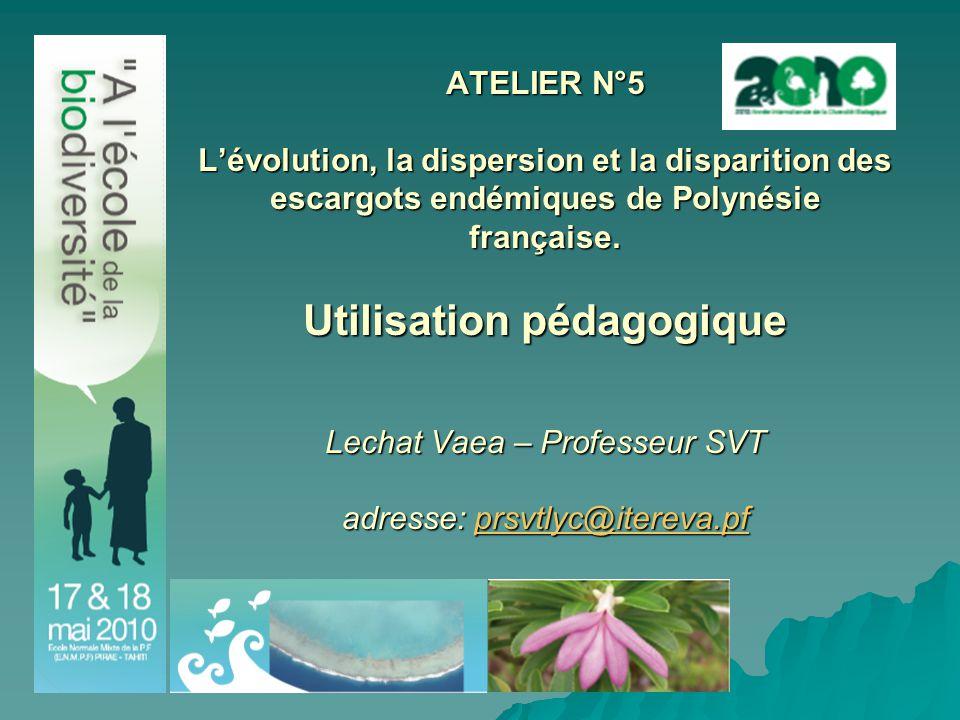 ATELIER N°5 L'évolution, la dispersion et la disparition des escargots endémiques de Polynésie française.