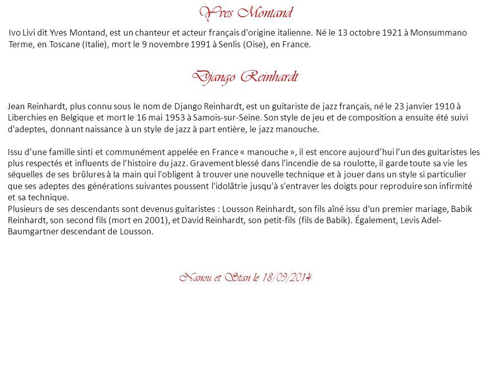 Yves Montand Ivo Livi dit Yves Montand, est un chanteur et acteur français d origine italienne.