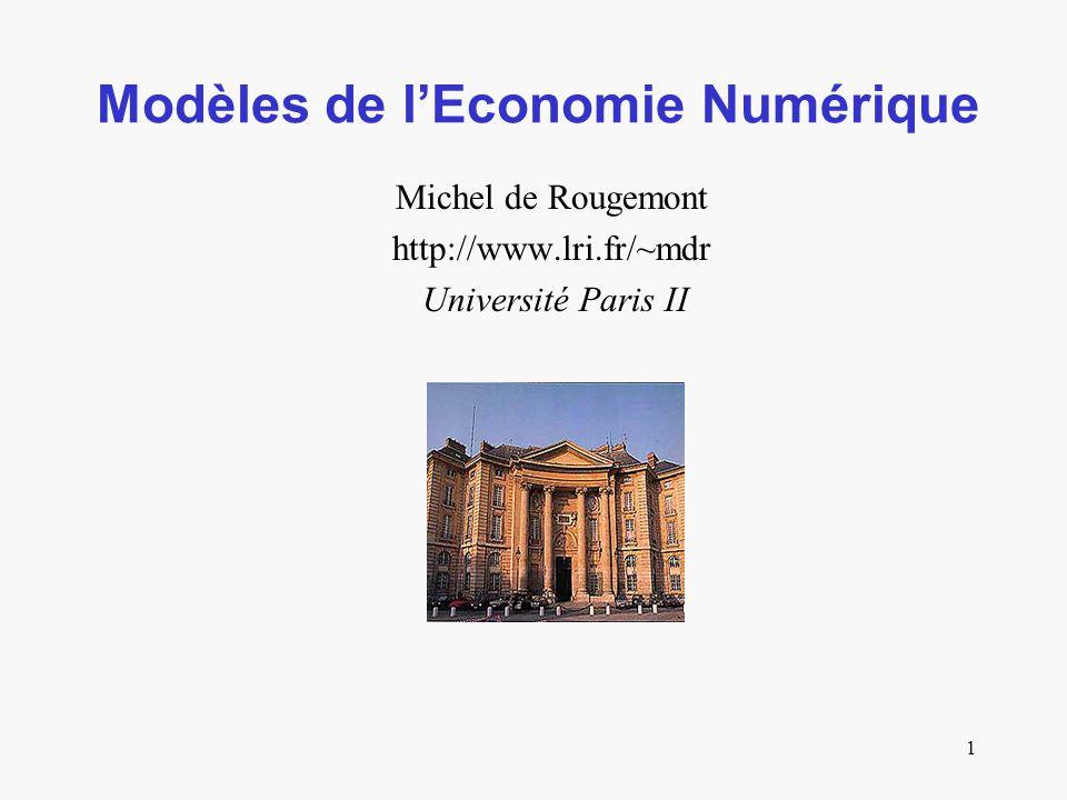 1 Modèles de l'Economie Numérique Michel de Rougemont http://www.lri.fr/~mdr Université Paris II