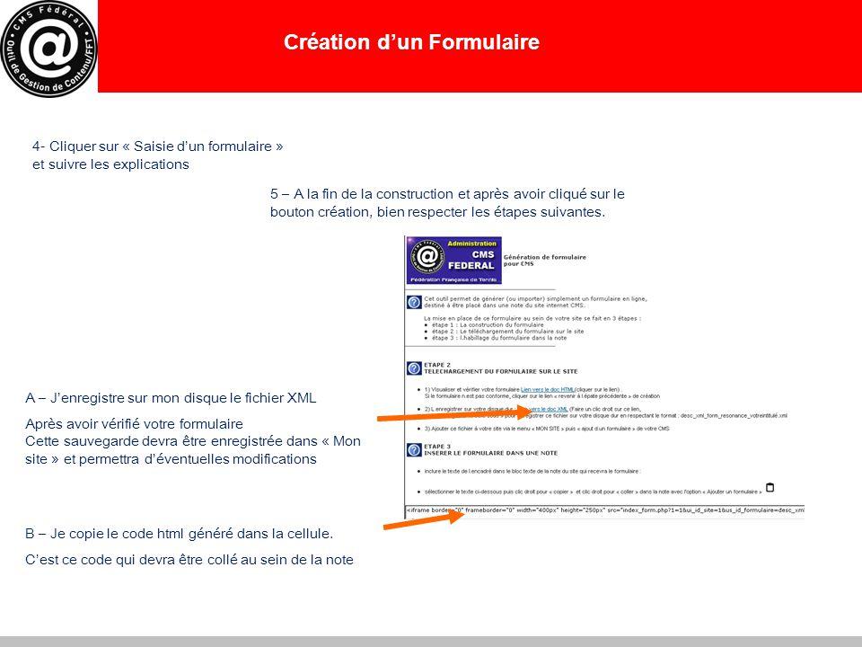 Création d'un Formulaire 6- Je retourne à l'étape 2 dans mon site « Gestion des Formulaires » et je clique sur « Parcourir » 7 – Je recherche mon fichier XML sauvegardé sur mon disque 8 – J'oucre ou ajoute une note : « Mes articles et mes dossiers » 9 – Dans le bloc texte destiné à recevoir le formulaire, je surligne le texte et clique sur l'icône « Formulaire »