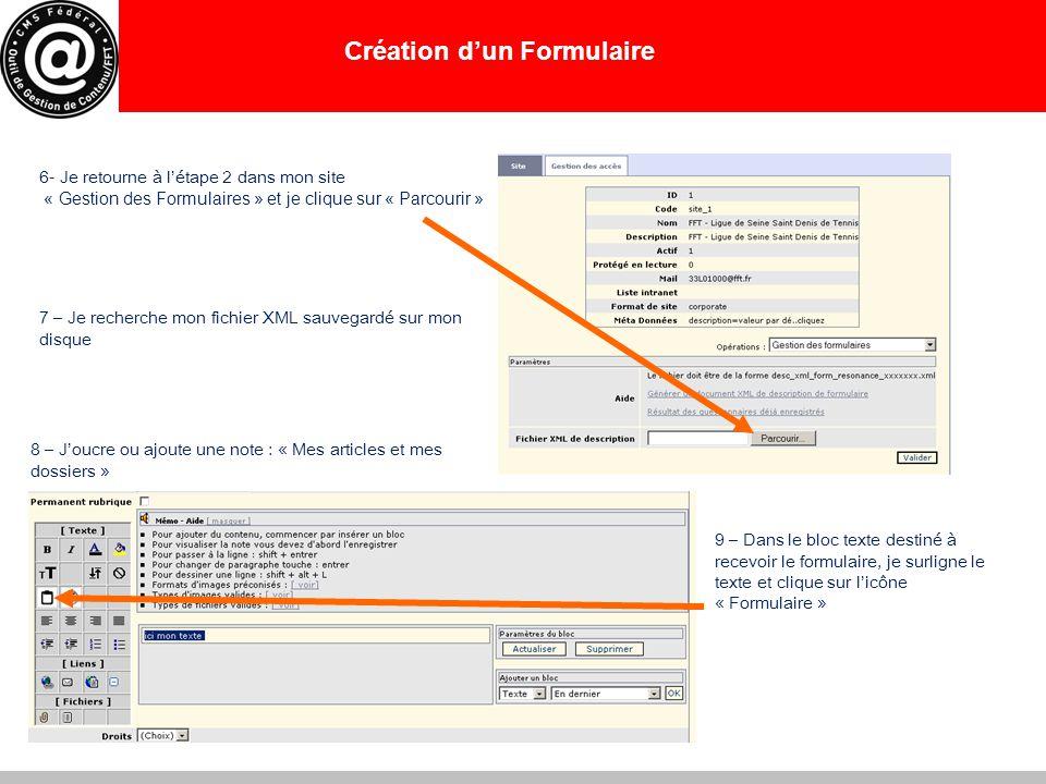 Création d'un Formulaire 6- Je retourne à l'étape 2 dans mon site « Gestion des Formulaires » et je clique sur « Parcourir » 7 – Je recherche mon fich