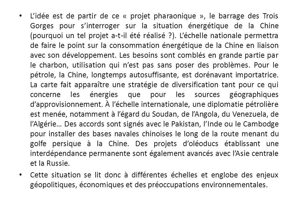 L'idée est de partir de ce « projet pharaonique », le barrage des Trois Gorges pour s'interroger sur la situation énergétique de la Chine (pourquoi un