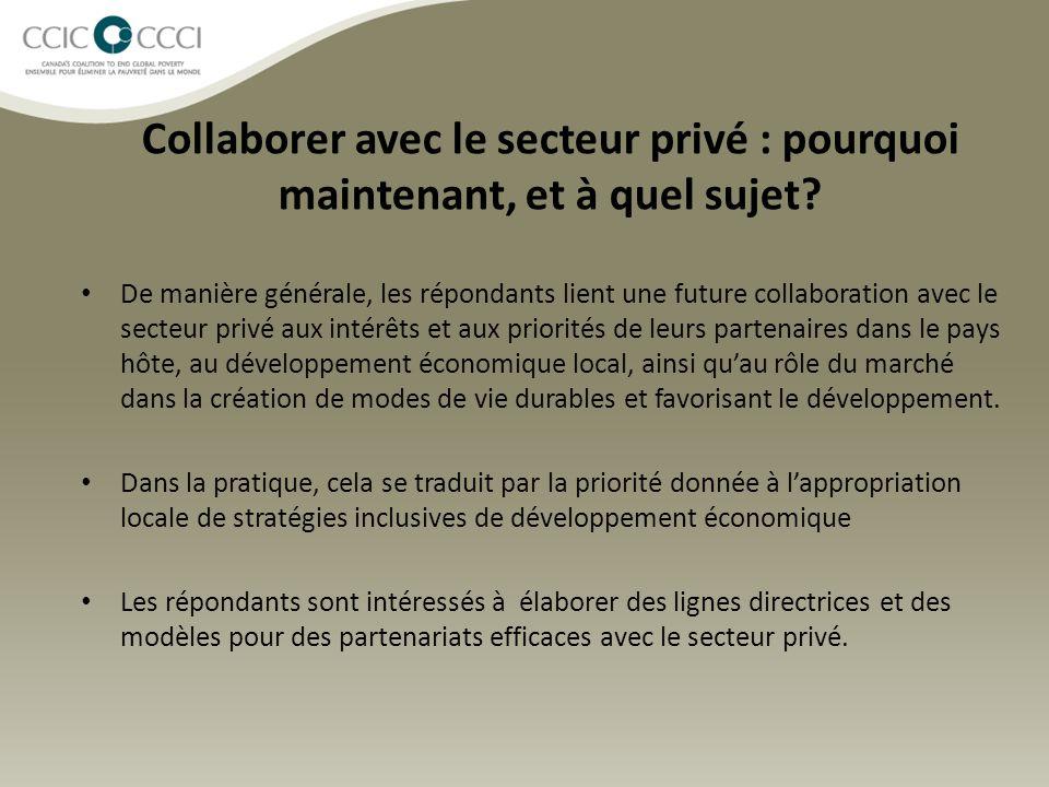 Collaborer avec le secteur privé : pourquoi maintenant, et à quel sujet? De manière générale, les répondants lient une future collaboration avec le se