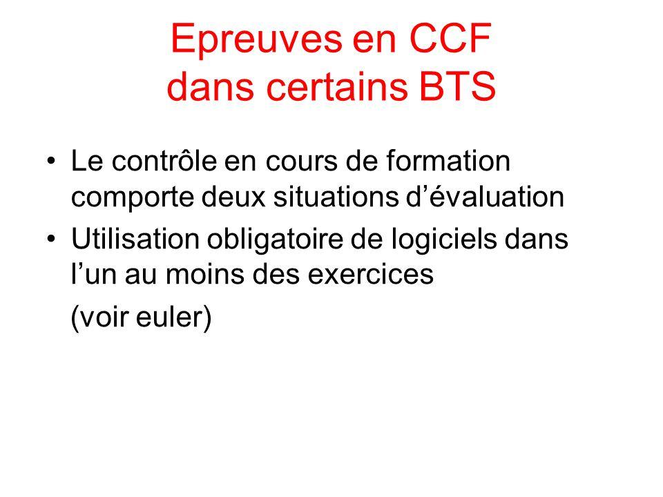 Epreuves en CCF dans certains BTS Le contrôle en cours de formation comporte deux situations d'évaluation Utilisation obligatoire de logiciels dans l'