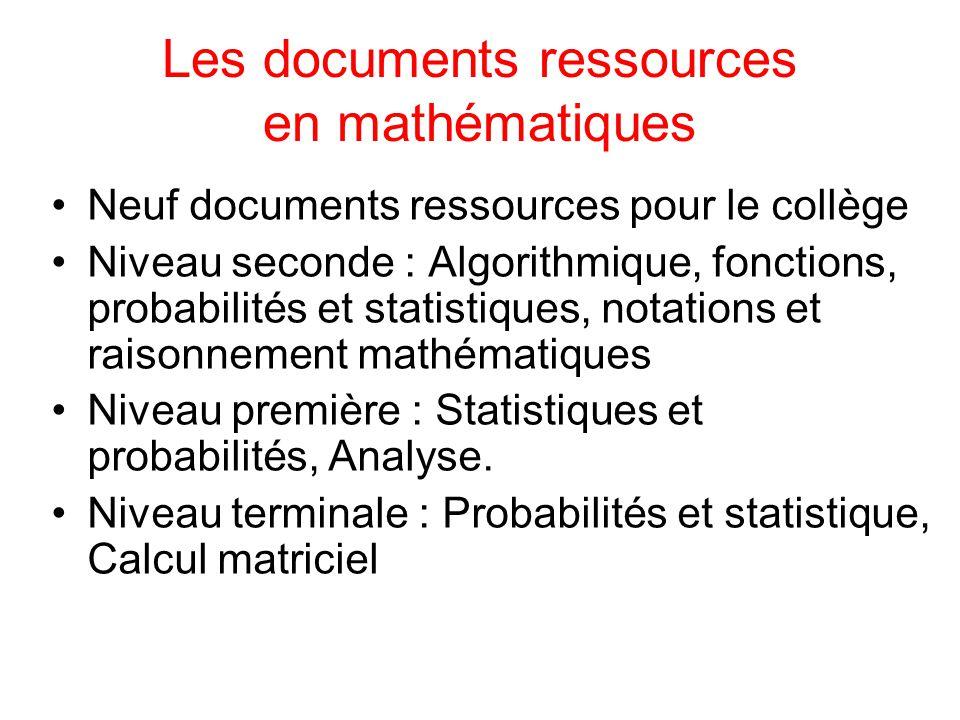 Les documents ressources en mathématiques Neuf documents ressources pour le collège Niveau seconde : Algorithmique, fonctions, probabilités et statist