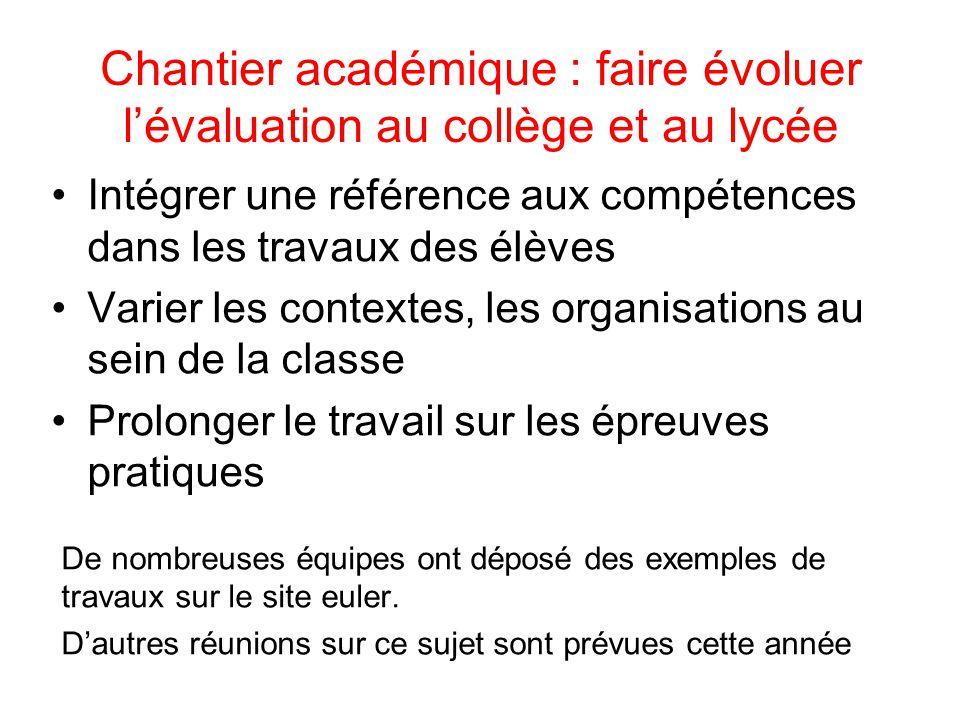 Chantier académique : faire évoluer l'évaluation au collège et au lycée Intégrer une référence aux compétences dans les travaux des élèves Varier les