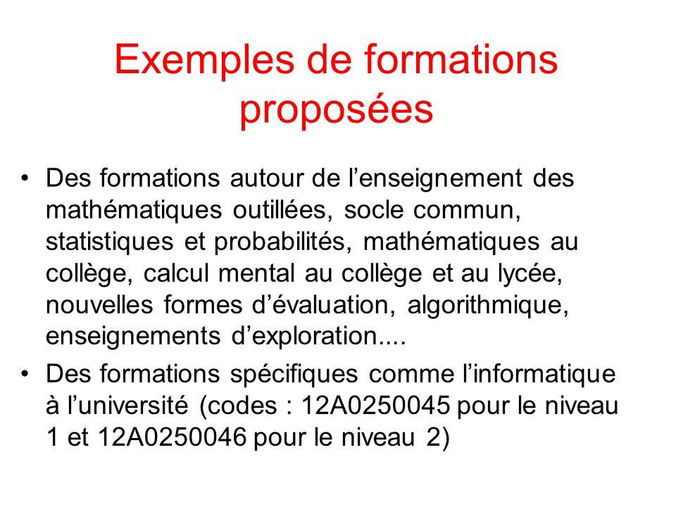 Exemples de formations proposées Des formations autour de l'enseignement des mathématiques outillées, socle commun, statistiques et probabilités, math