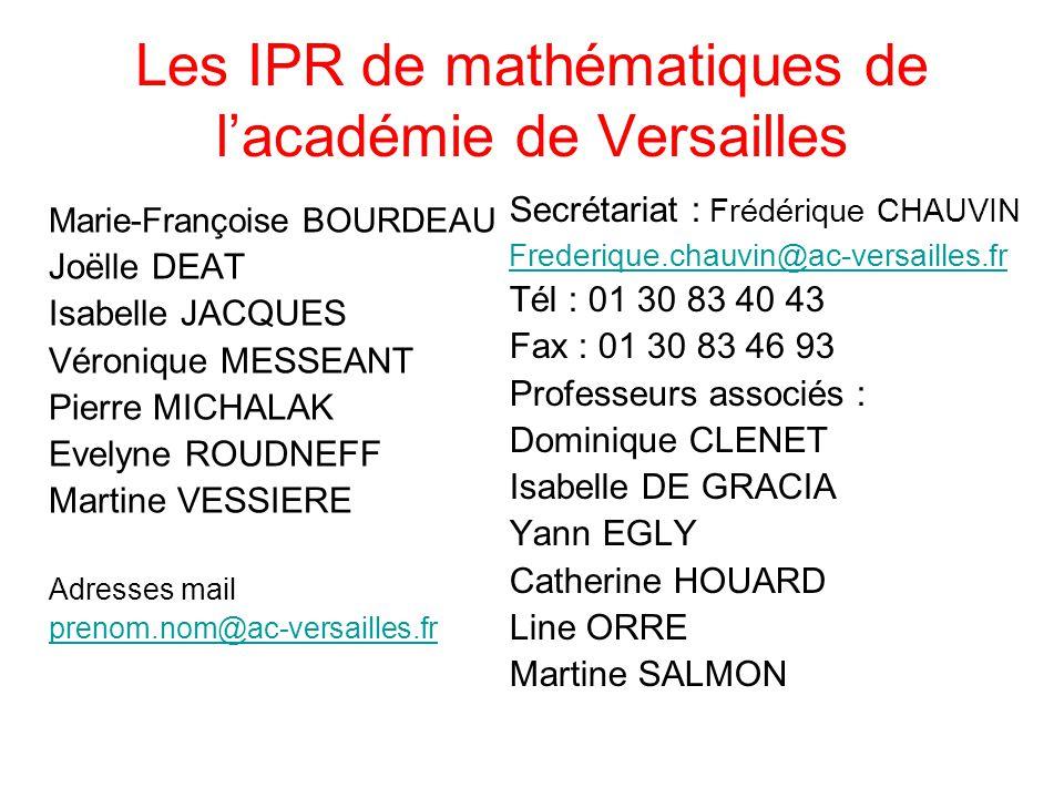 Les IPR de mathématiques de l'académie de Versailles Marie-Françoise BOURDEAU Joëlle DEAT Isabelle JACQUES Véronique MESSEANT Pierre MICHALAK Evelyne