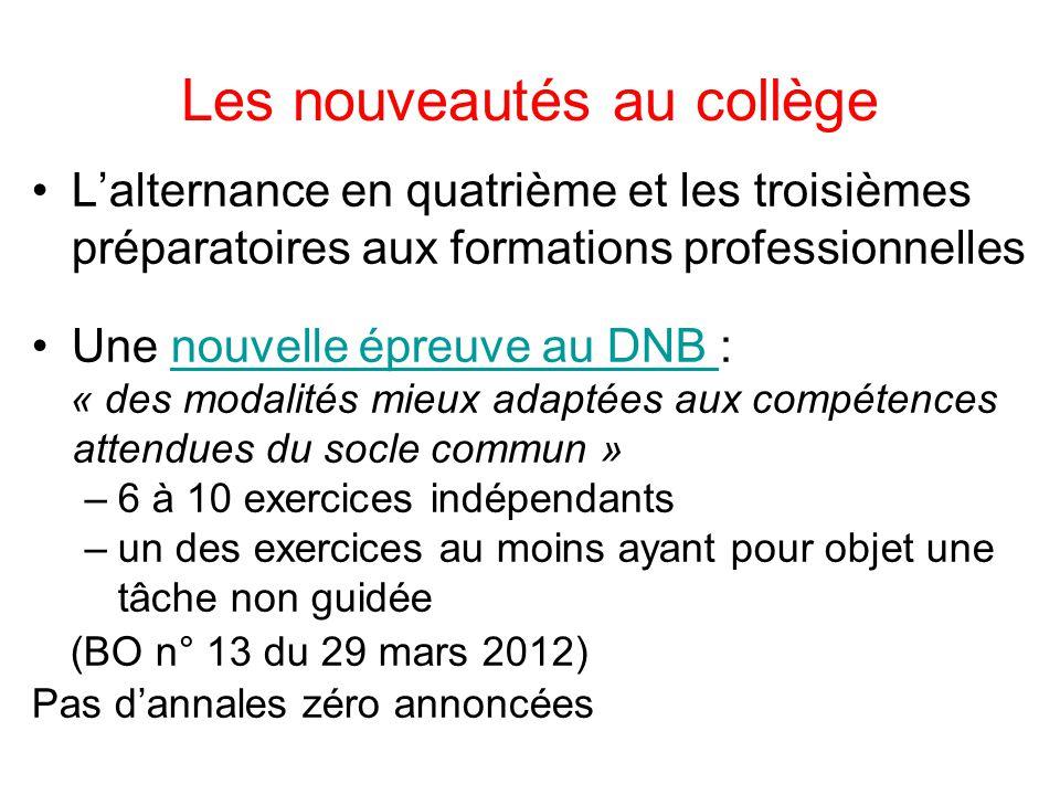 Les nouveautés au collège L'alternance en quatrième et les troisièmes préparatoires aux formations professionnelles Une nouvelle épreuve au DNB :nouve