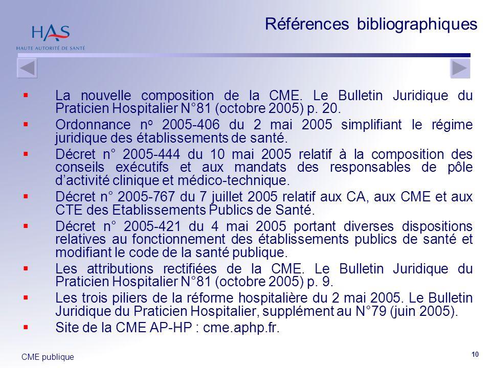 CME publique 10  La nouvelle composition de la CME. Le Bulletin Juridique du Praticien Hospitalier N°81 (octobre 2005) p. 20.  Ordonnance n o 2005-4
