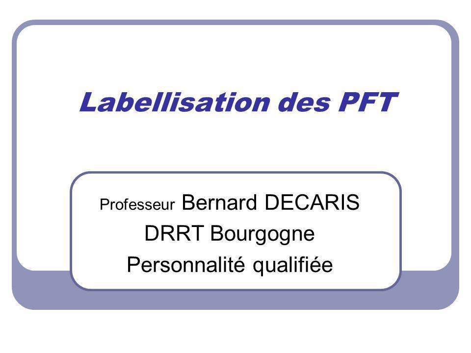 Nécessaire d'identifier un domaine technologique spécifique Existence d'une convention entre les partenaires de la PFT Implication forte dans des formations initiales.