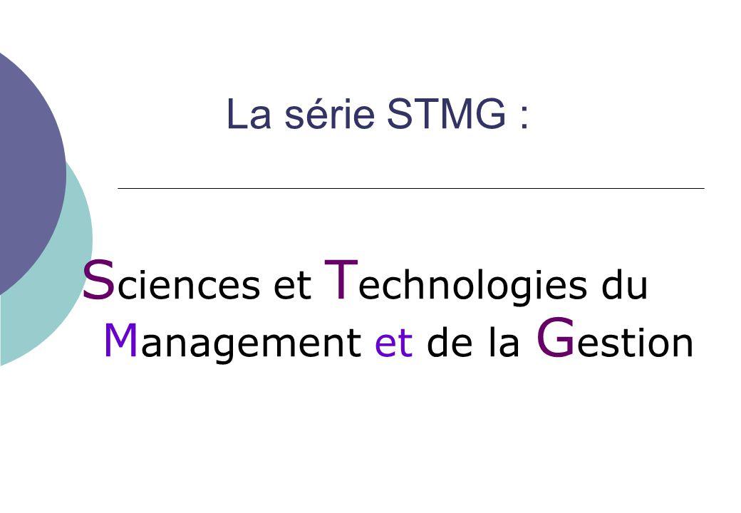 La série STMG : S ciences et T echnologies du M anagement et de la G estion