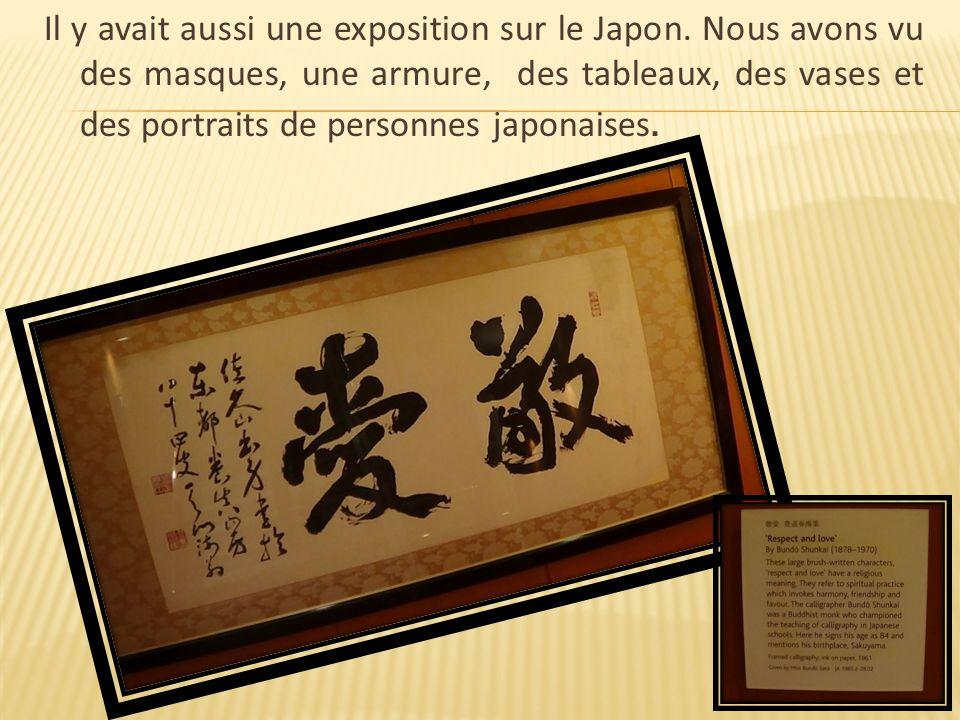 Il y avait aussi une exposition sur le Japon. Nous avons vu des masques, une armure, des tableaux, des vases et des portraits de personnes japonaises.