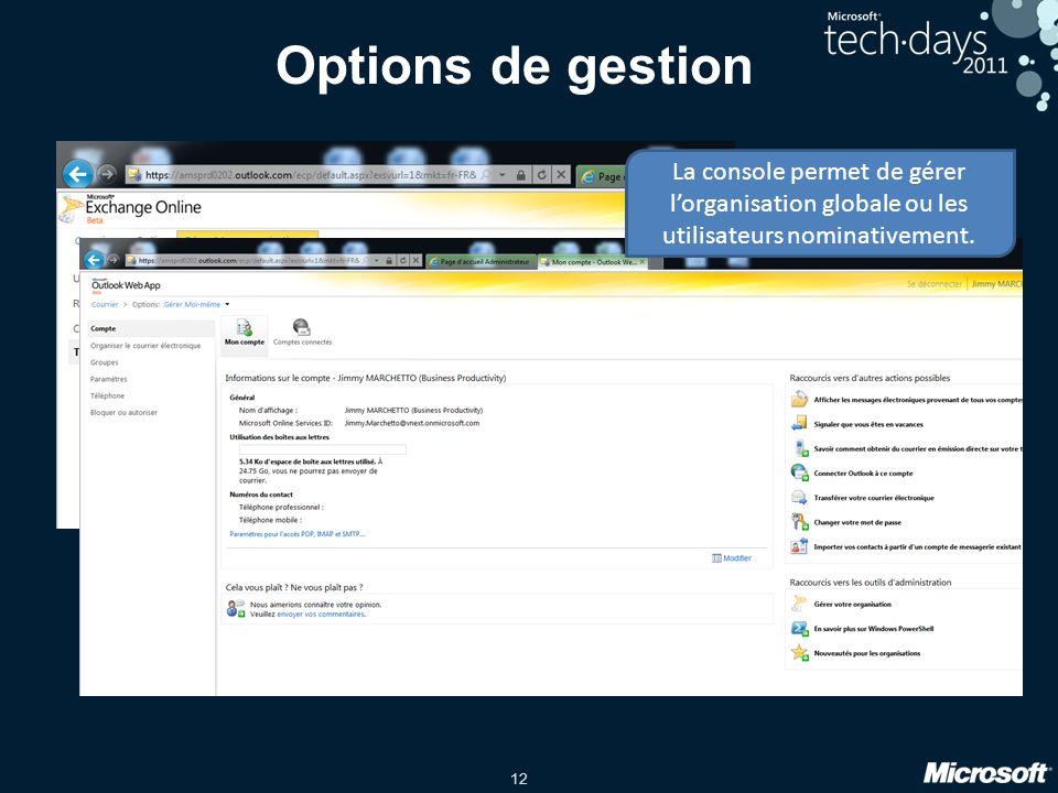 12 Options de gestion La console permet de gérer l'organisation globale ou les utilisateurs nominativement.
