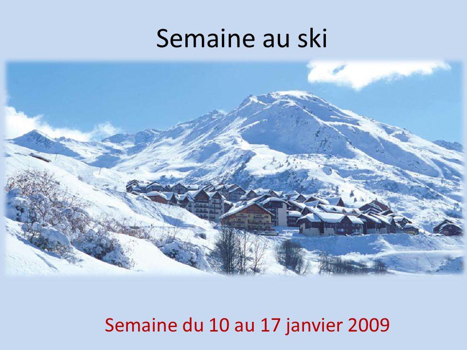 Semaine au ski Semaine du 10 au 17 janvier 2009