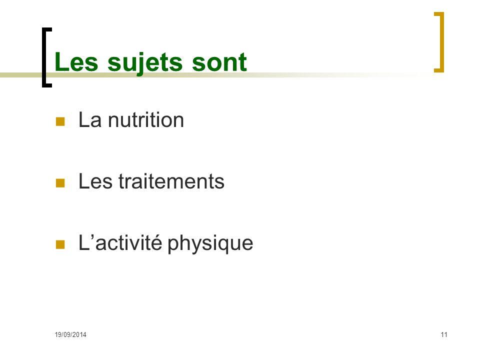 Les sujets sont La nutrition Les traitements L'activité physique 19/09/201411