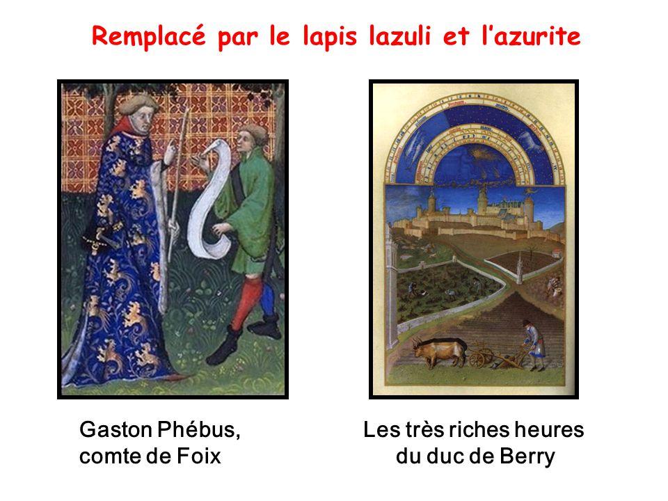 Remplacé par le lapis lazuli et l'azurite Les très riches heures du duc de Berry Gaston Phébus, comte de Foix