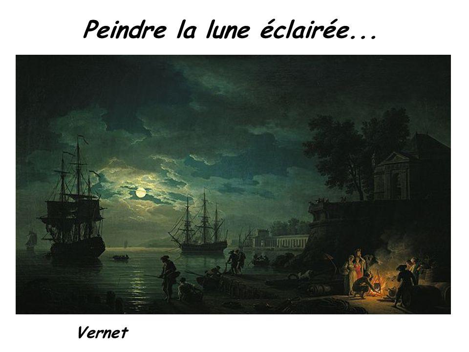 Peindre la lune éclairée... Vernet