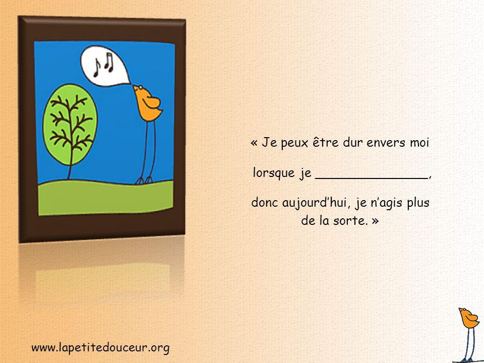 www.lapetitedouceur.org « Aujourd'hui est une bonne journée pour me pardonner de ______________. »